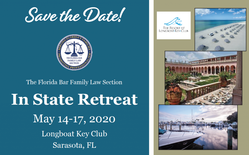 Save the Date, The Florida Bar Family Law Section, In-State Retreat, May 14-17, 2020, Longboat Key Club, Sarasota, FL